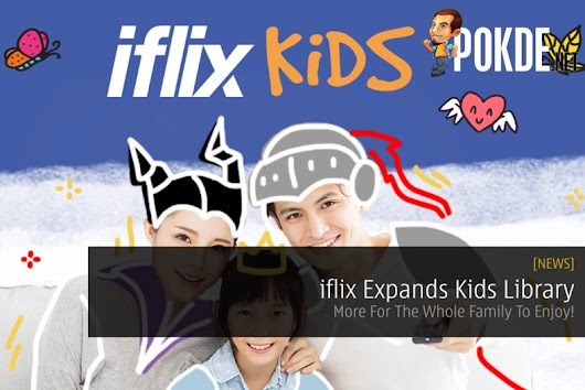 iflix Expands Kids Library - More For The Whole Family To Enjoy! – Pokde