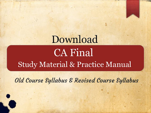 CA Final Study Material+Practice Manual May 2018 (Old & New Syllabus)