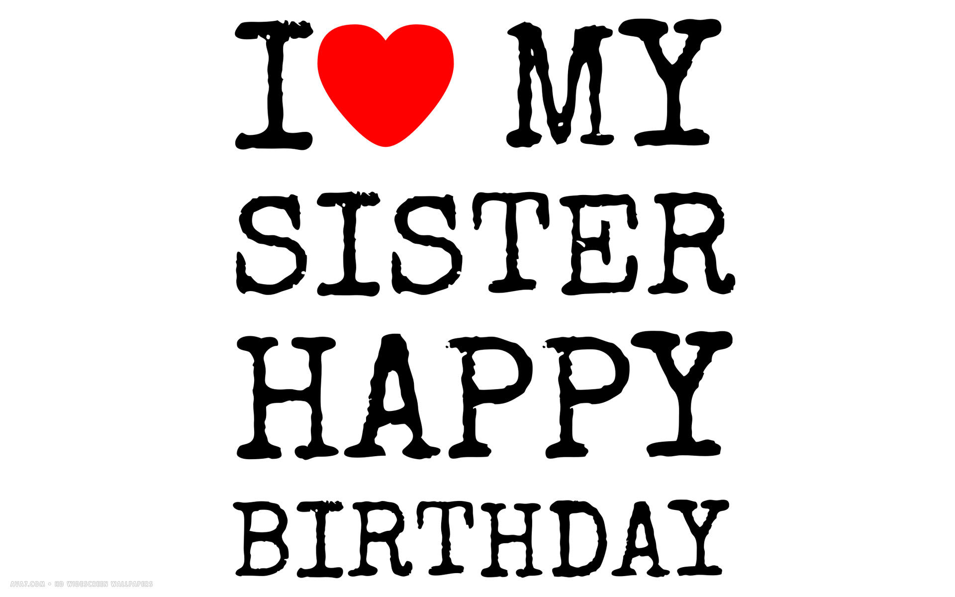 Happy Birthday I Love My Sister Text Simple Hd Widescreen Wallpaper