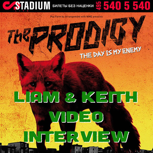 Interview from Moscow Stadium Live with Liam & KeithThe Prodigy Fanboy – Liam Howlett Keith Flint & Maxim.The Prodigy Fanboy - Liam Howlett Keith Flint & Maxim. | The Prodigy Fanboy - Liam Howlett Keith Flint & Maxim.