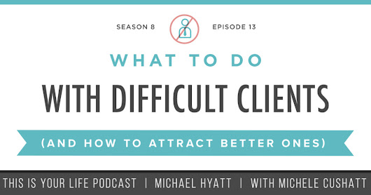 What to Do with Difficult Clients [Podcast S08E13]
