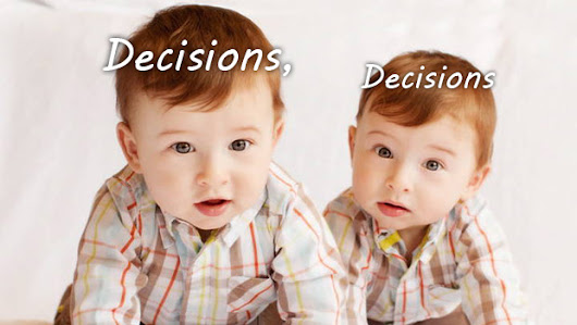 Decisions, Decisions - Loving Multiples - Dad Men Walking