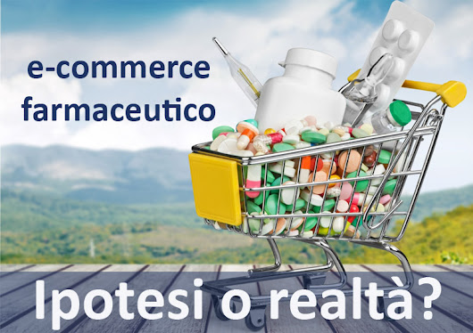 E-commerce alla base dell'Healthcare di domani: è un'ipotesi plausibile? | UpValue - Soluzioni per il Marketing Farmaceutico