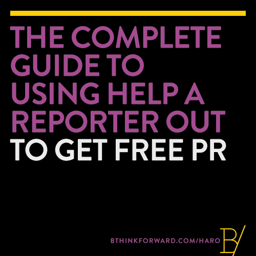 B : The Complete Guide To Using Help A Reporter Out