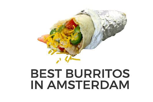 4 BEST BURRITOS IN AMSTERDAM • AWESOME AMSTERDAM