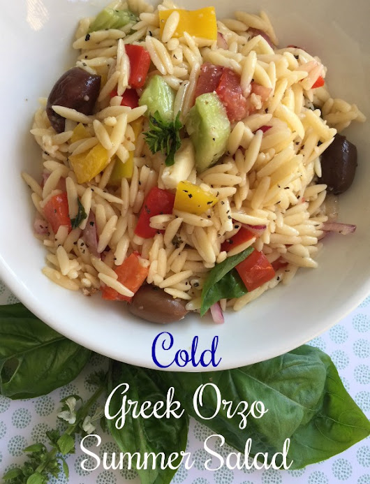 Cold Greek Orzo Summer Salad - California Greek Girl