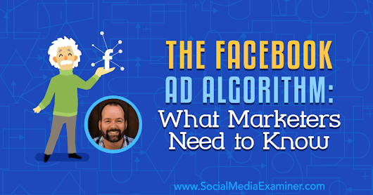 The Facebook Ad Algorithm: What Marketers Need to Know