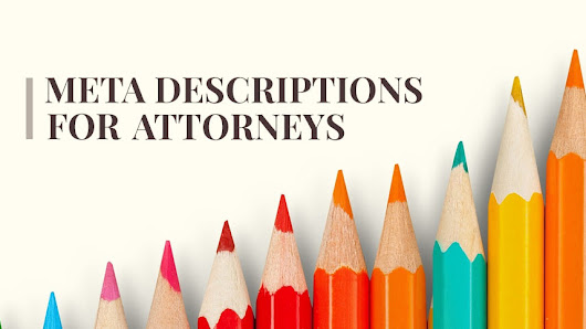 Onsite SEO for Lawyers: Meta Descriptions Best Practices for Attorneys