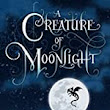 Book Trends: Young Adult and Children Book Reviews: Review: A Creature of Moonlight by Rebecca Hahn