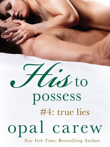 His to Possess #4: True Lies by Opal Carew
