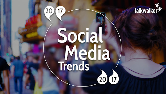 The top social media trends for 2017 – The influencers' view