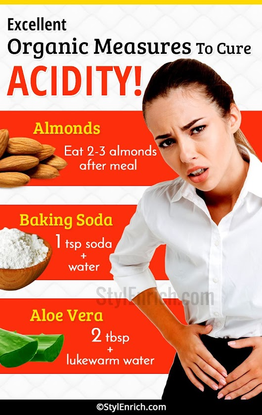 Organic Home Remedies for Acidity - Wonderful Measures To Cure Acidity!