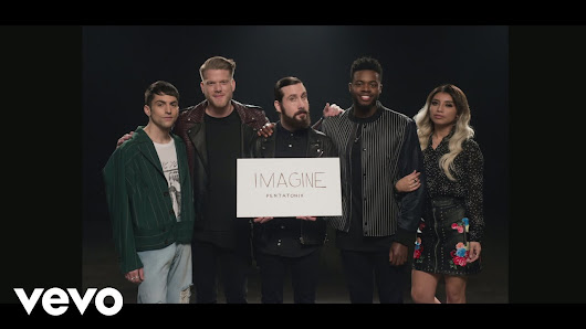 [OFFICIAL VIDEO] Imagine - Pentatonix - YouTube