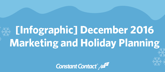 December 2016 Marketing and Holiday Planning | Constant Contact Blogs