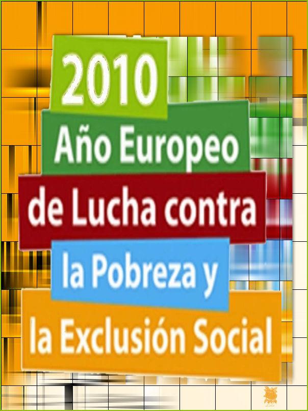 2010 Año Europeo de la lucha contra la Pobreza y la Exclusión Social.