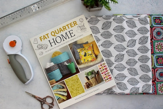 Fat Quarter Home 25 Fabric Projects A Book Review ⋆ Lazy Daisy Jones