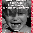 How to Prevent Your Kids From Having a Holiday Meltdown
