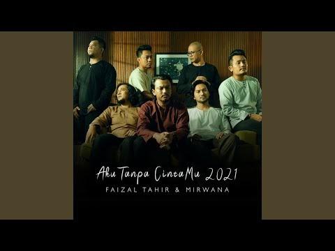 Lagu   Faizal Tahir & Mirwana - Aku Tanpa CintaMu 2021