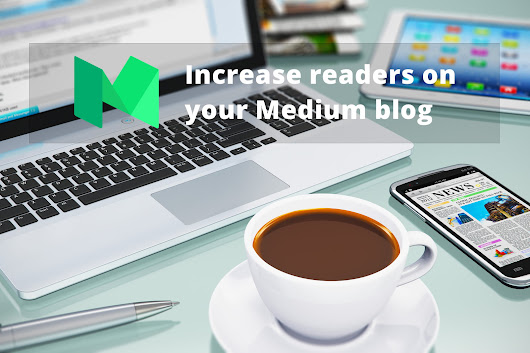 How to Get More Views on Your Medium Blog?