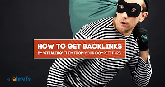 How Even SEO Noobs Can Steal (Copy) Backlinks from Top Competitors