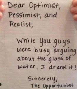 funny saying optimist pessimist realist water oppotunist