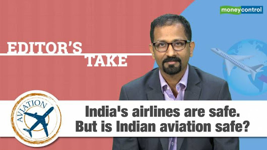 Editor's Take | India's airlines are safe. But is Indian aviation safe?
