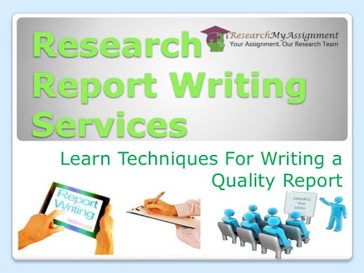 How Do I Find Reliable Report Writing Services For Research Project