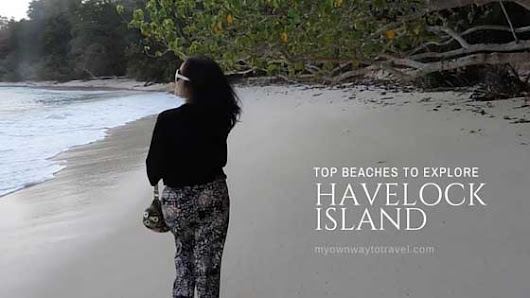 3 Top Beaches in Havelock Island | My Own Way To Travel