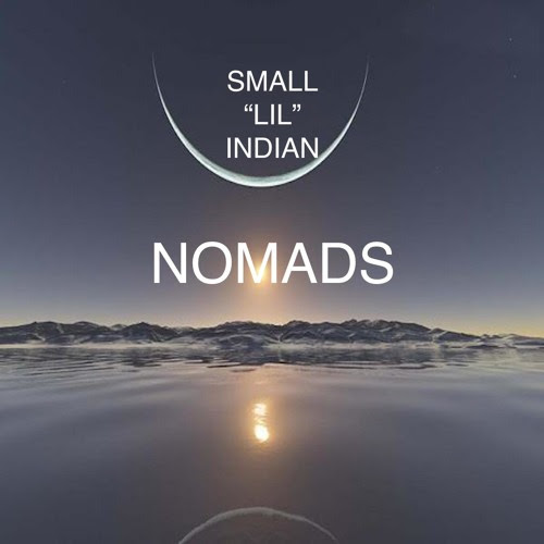 "Small""LIL""Indian - Nomads (Original Mix)(FREEDOWNLOAD) by Small""LIL""Indian (SLI)"