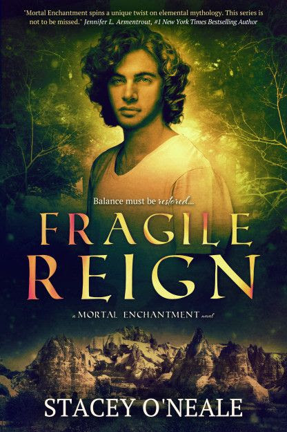 Fragile Reign (Mortal Enchantment #2) by Stacey O'Neale