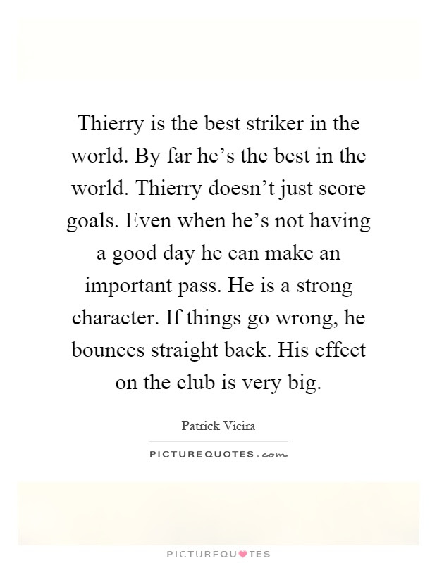 Thierry Is The Best Striker In The World By Far Hes The Best