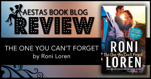 Book Review — The One You Can't Forget by Roni Loren | Aestas Book Blog