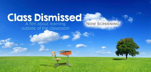 Review: Class Dismissed: A film about learning outside of the classroom