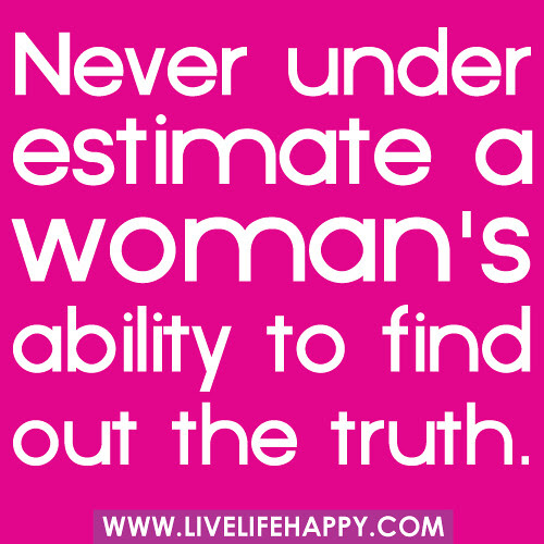 Never Underestimate A Womans Ability Live Life Happy