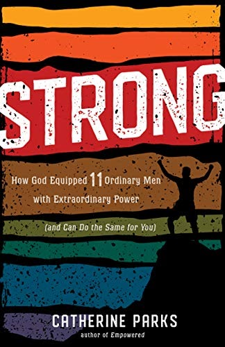Lee Un Libro Strong: How God Equipped 11 Ordinary Men With Extraordinary Power (and Can Do The ...  @tataya.com.mx