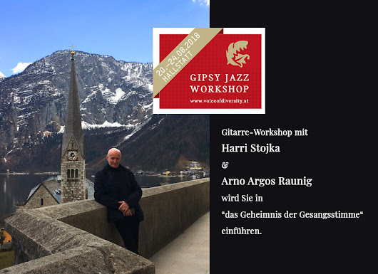 Gipsy Jazz Workshop Hallstatt - Arno Argos Raunig - Sopranist, Male-Soprano, Countertenor, the Opera Singer