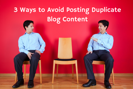 3 Ways to Avoid Posting Duplicate Blog Content