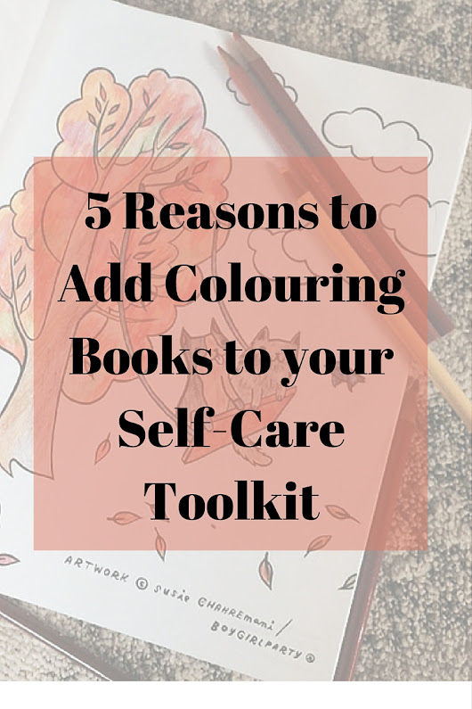 5 Reasons to Add Colouring Books to your Self-Care Toolkit - Being Tazim