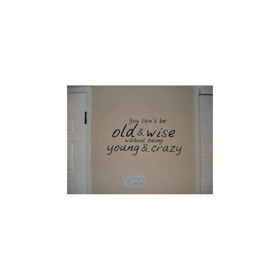 You Cant Be Old Wise Without Being Young Crazy Vinyl Wall