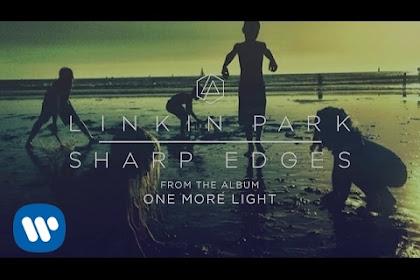 Linkin Park ~ Sharp Edges | Terjemahan, Arti & Makna Lirik Lagu