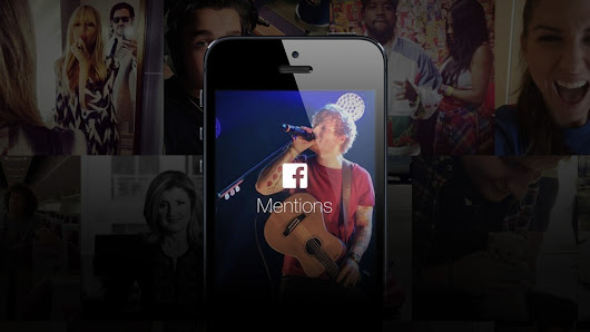 How Journalists Can Use Facebook's New Mentions App
