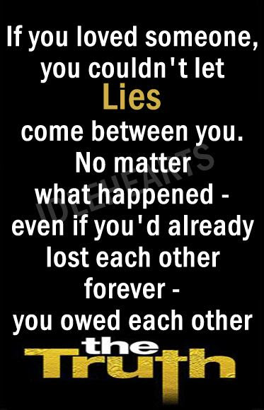 If You Loved Someone You Couldnt Let Lies Come Between You No
