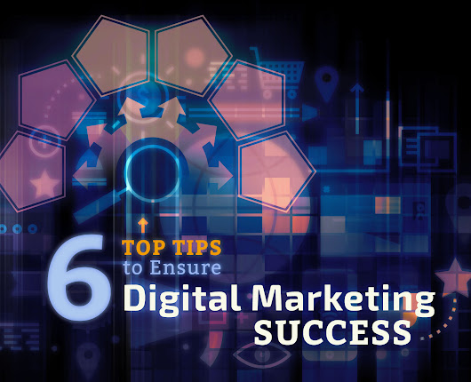 21 Sep 6 Top Tips to Ensure Digital Marketing Success