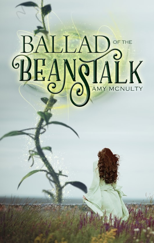 COVER REVEAL: Ballad of the Beanstalk / Amy McNulty