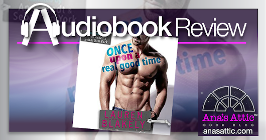 Once Upon a Real Good Time by Lauren Blakely – Audiobook Review