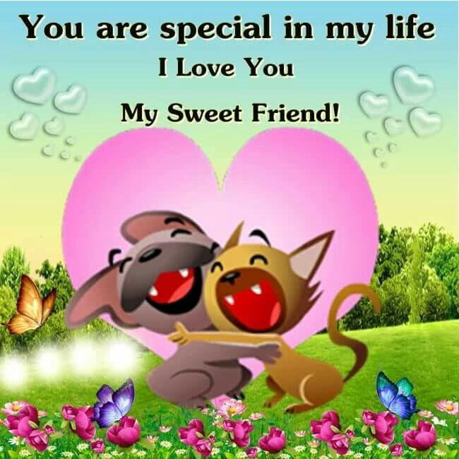 You Are Special In My Lifei Love You My Sweet Friend Pictures