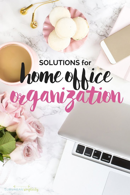 Simple Solutions for Office Organization - Suburban Simplicity