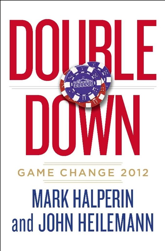 'Double Down': Masterful, novelistic look at 2012 campaign
