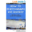 How to Photograph Ice Hockey: Tips From A Pro Hockey Photographer - Kindle edition by Joseph Nuzzo, Lorraine Nuzzo. Arts & Photography Kindle eBooks @ Amazon.com.