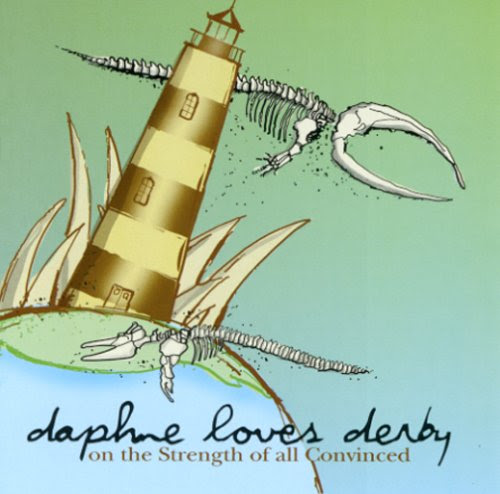 Daphne Loves Derby - On the Strength of All Convinced